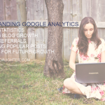 How to Blog: Understanding Google Analytics
