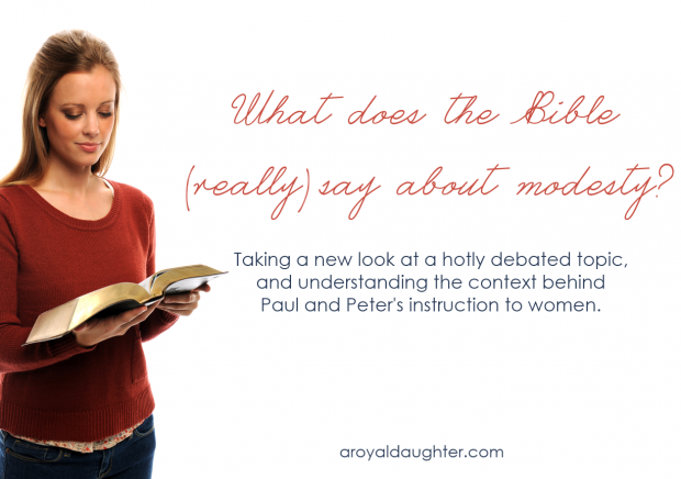 What does the Bible say about Modesty? - via A Royal Daughter