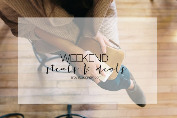 Weekend Steals and Deals aroyaldaughter