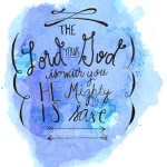 The Lord Your God is With You Print 8x10 WM